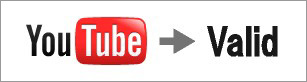 YouTube → Valid